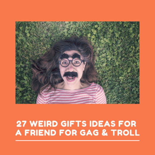 27 Weird Gifts Ideas for a Friend for Gag & Troll-min
