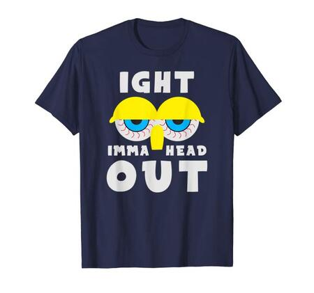 11+ Ight Imma Head Out Memes T-Shirts