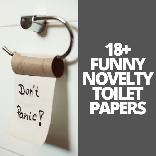 20 Hilarious Novelty Toilet Papers That Will Delight As You Wipe